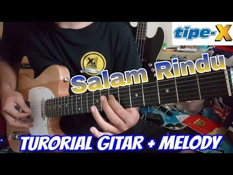 "Tipe-X _ Salam Rindu "" Tutorial Gitar & Melody."