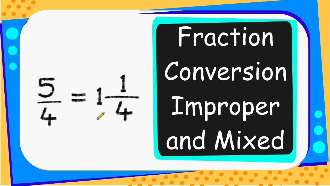 maths - fraction conversion - mixed and improper fraction - english