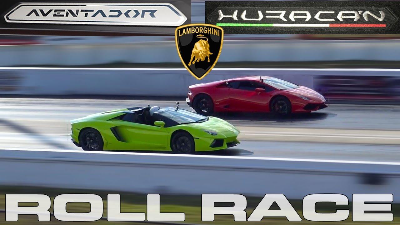 Lamborghini Aventador Roadster Lp700 4 Vs Huracan Lp610 4 Roll Races
