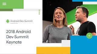 Keynote (Android Dev Summit '18)