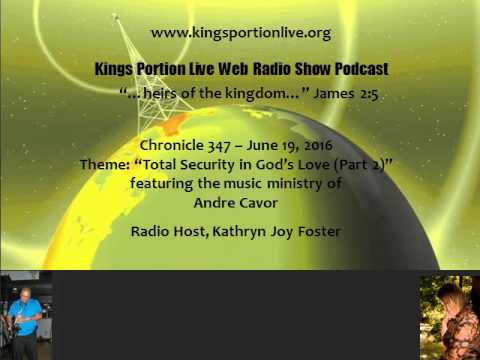 Chronicle 347   June 19,  2016   Total Security in God's Love   Part 2 of 3