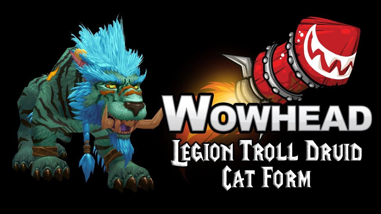 Legion Troll Druid Cat Forms - YouTube