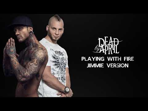 Playing with fire - Dead by April (Jimmie's version)