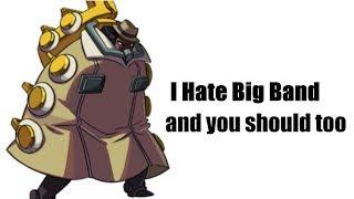 I HATE Big Band And You Should Too