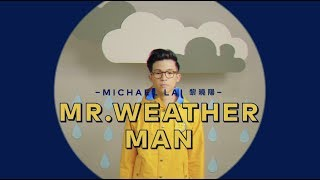黎曉陽 Michael Lai - Mr. Weather Man (Official MV)