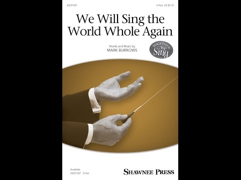 We Will Sing the World Whole Again - by Mark Burrows