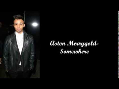 Aston Merrygold- Somewhere (Lyrics)