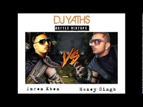 Dj Yaths - Imran Khan VS Honey Singh - Battle Mixtape