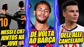 Neymar de volta ao Barcelona - Messi e CR7 JUNTOS na Juventus e MUITO MAIS