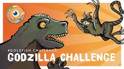 The Godzilla Challenge: #GoldfishChallenge 2