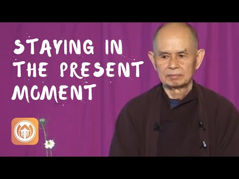 Staying In The Present Moment | Thich Nhat Hanh (short Teaching Video)