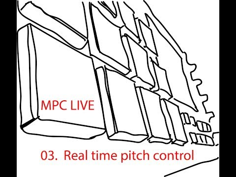 03.  MPC Live - Real time pitch control