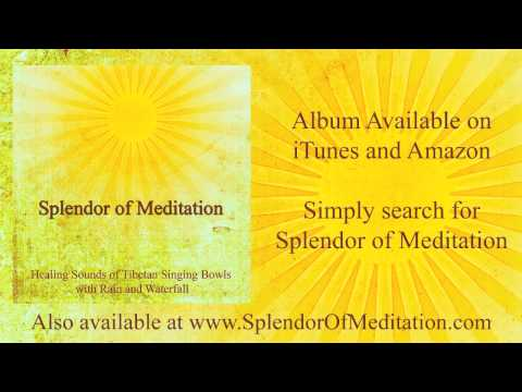 The Soothing Sound of Rain & Tibetan Singing Bowls - Splendor of Meditation - www.InnerSplendor