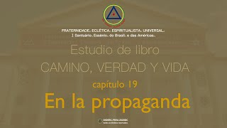 Estudio de libro CAMINO, VERDAD y VIDA - Cap. 19 En la propaganda