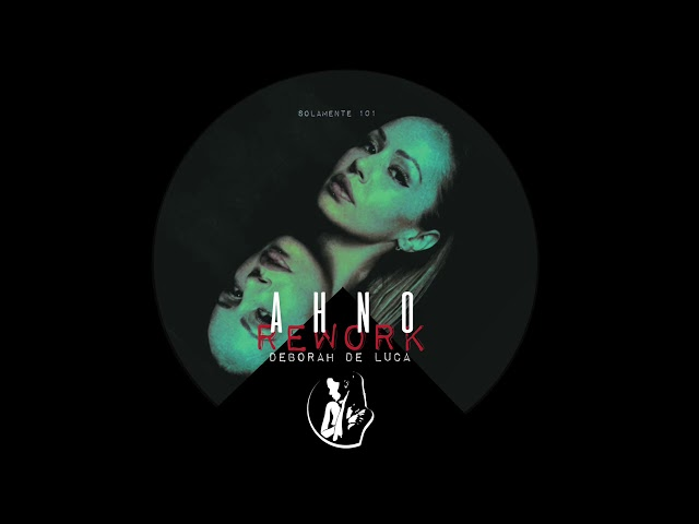 AHNO (Rework 2020) - Deborah De Luca
