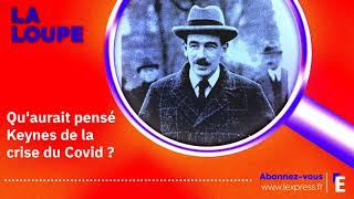PODCAST. Qu'aurait pensé Keynes de la crise du Covid ?