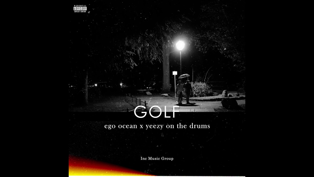 Yeezy On The Drums - Golf, Ego Ocean (Audio Oficial)