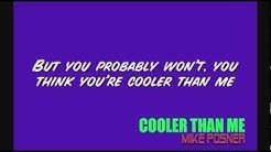 Cooler Than Me - Mike Posner (Radio Version) W/ Lyrics