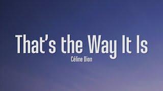 Céline Dion - That's The Way It Is (Lyrics)