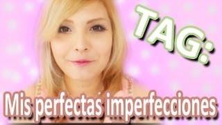 TAG: MIS PERFECTAS IMPERFECCIONES Thumbnail