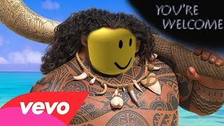 You're Welcome but it's Sung by an Idiot Accompanied by a Roblox Music Video.