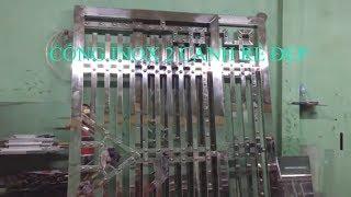 Xem thợ cơ khí làm cổng Inox đẹp từ A tới Z - Mẫu cổng Inox đẹp rẻ - Stainless steel gate beautiful