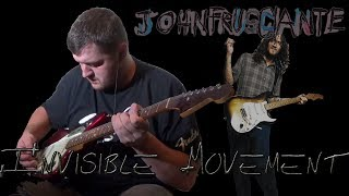 Invisible Movement (John Frusciante guitar cover) with John Frusciante vocals