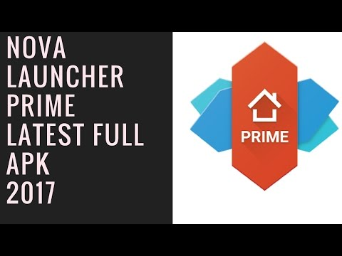 How To Install Nova Launcher Prime Full Version (Cracked)  Latest Apk 2017 Working!!