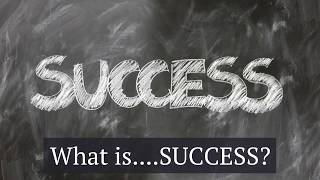 What SUCCESS means to you??