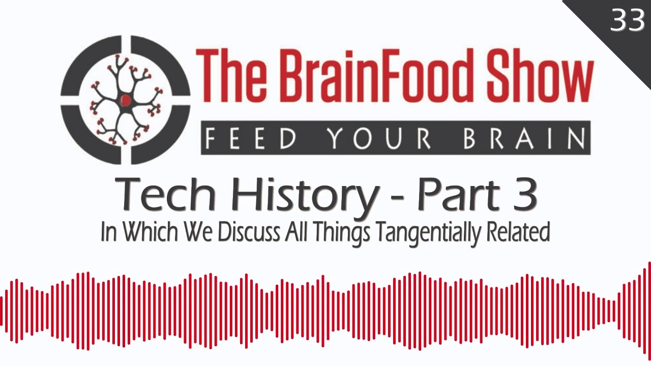 brainfood-show-tech-history-part-3-first