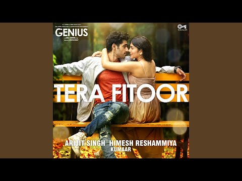 "Tera Fitoor (From ""Genius"")"