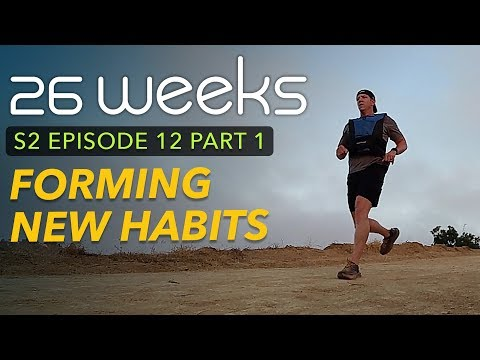 26-weeks---forming-new-habits...part-1---s2e12---ultra-running