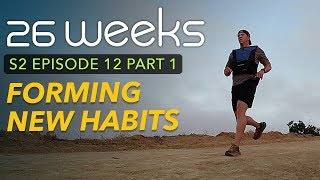 26 Weeks - Forming New Habits...part 1 - s2e12 - Ultra Running