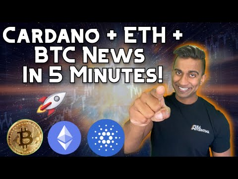Cryptocurrency News in 5 Minutes! Bitcoin (BTC) + Cardano (ADA) + Ethereum (ETH) Crypto News 2021