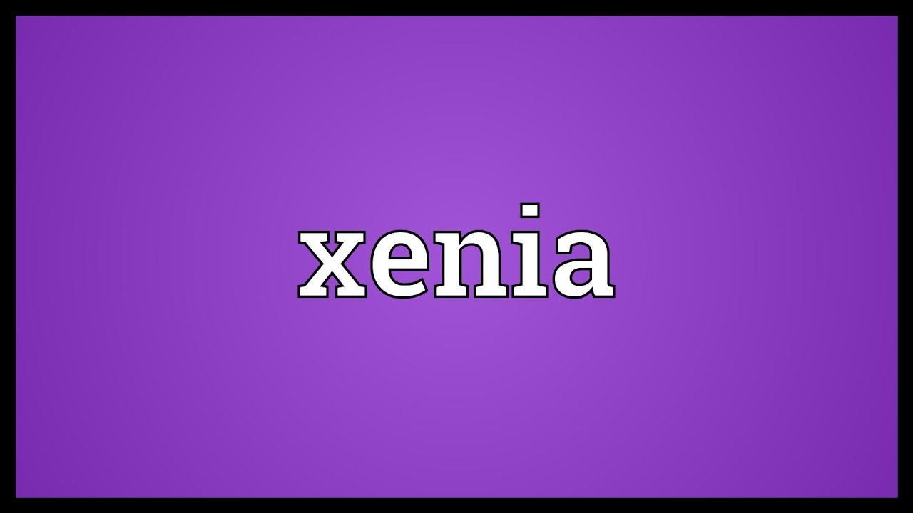 What is the name of Xenia