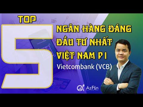 AzFin   Top 5 Ngân Hàng đáng đầu Tư Nhất Việt Nam   Cổ Phiếu Số 1: Vietcombank (VCB)