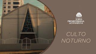 Culto Noite (18/10/2020) | Igreja Presbiteriana de Catanduva