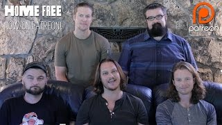 Home Free - Now On Patreon!