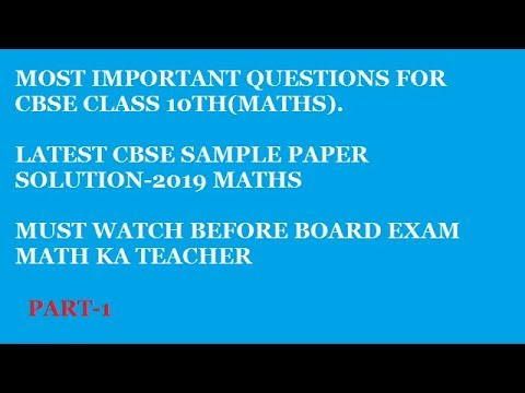 Most important questions for CBSE class 10THIIlatest sample paper solutionII board exam2019