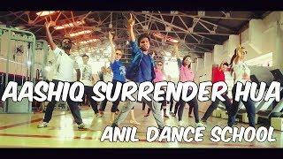 AASHIQ SURRENDER HUA (STREAK MOTION DANCE ACADEMY)  BOLLYWOOD DANCE VIDEO HD 720