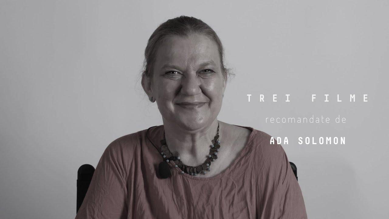 3 recomandări de filme: Ada Solomon