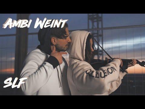 SLF - Ambi Weint (Official 5k Video) Prod. By Encore