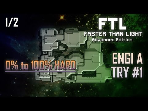[FTL AE 100% HARD] ENGI A - TRY #1 (1/2)