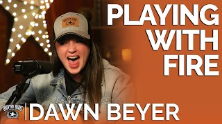 Dawn Beyer - Playing With Fire (Acoustic) // Fireside Sessions