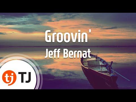 [TJ노래방] Groovin' - Jeff Bernat ( - ) / TJ Karaoke