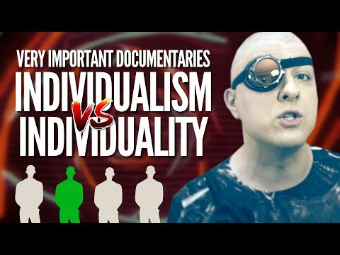 Individualism v. Individuality (VERY IMPORTANT DOCS №10)