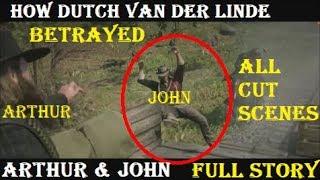 Red Dead Redemption 2: How Dutch Betrayed Arthur & John (All Cutscenes)
