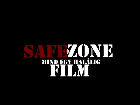 Safe Zone - Mind egy halálig - A Film - Dundicast