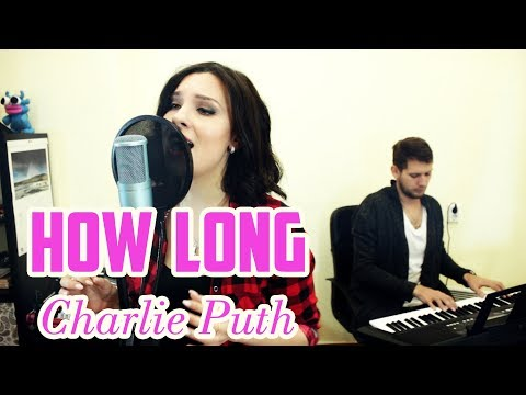 How Long - Charlie Puth \ Cover