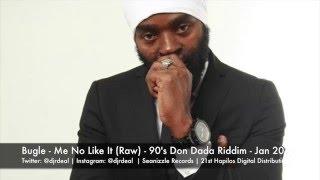 Bugle - Me No Like It (Raw) - 90